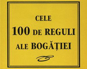 Ghidul imbogatirii si al prosperitatii: 100 de reguli ale bogatiei!