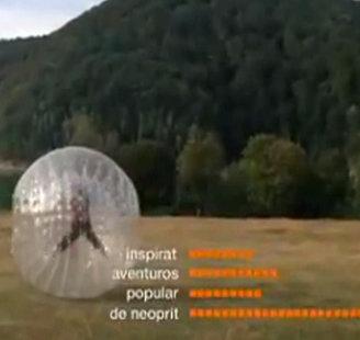 Zorbingul, centrul noi campanii de comunicare Orange