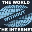 Cum ar arata viata fara internet?